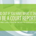 Do you have what it takes to be a court reporter? Find out!